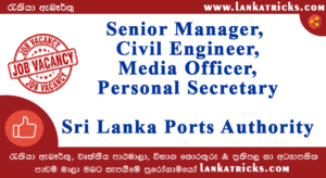 Senior Manager, Civil Engineer, Media Officer, Personal Secretary - Sri Lanka Ports Authority